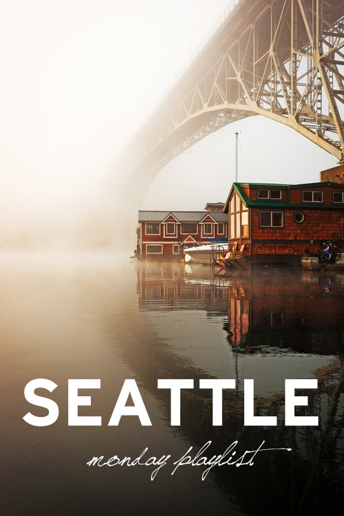 Seattle | Monday Playlist RLTC